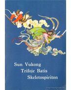 Sun Vukong Trifoje Batis Skeletospiriton