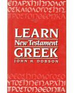 Learn New Testament Greek - Dobson, John H.