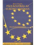 Pályázatírás az Európai Unióban I-II. (feladatgyűjteménnyel)
