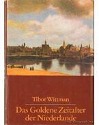 Das Goldene Zeitalter der Niederlande (Németalföld aranykora)