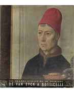 Les Grands sicéles de la peinture le Quinzémie Siécle de Van Eyck a Botticelli