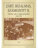 Zárt, bizalmas, számozott II. - Cseh Gergő Bendegúz (szerk.), Pór Edit (szerk.), Krahulcsán Zsolt, Müller Rolf