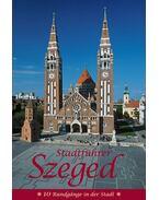 Stadtführer Szeged - 10 Rundgänge in der Stadt - 10 Rungange in der Stadt