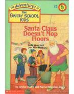 Santa Claus Doesn't Mop Floors