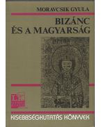 Bizánc és a magyarság - Moravcsik Gyula