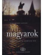 Mi, magyarok  - Történelmünk ezerszáz éve
