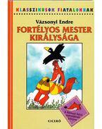 Fortélyos mester királysága - Vázsonyi Endre