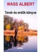 Tavakés erdők könyve - Wass Albert életműve 22. kötet