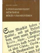 A postaszervezet működése Békés Vármegyében 1787-1850