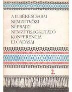 A II. békéscsabai nemzetközi néprajzi nemzetiségkutató konferencia előadásai 1-3. kötet