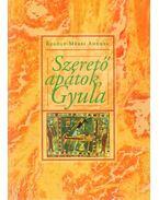 Szerető apátok, Gyula