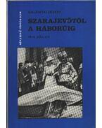Szarajevótól a háborúig
