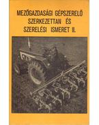 Mezőgazdasági gépszerelő szerkezettan és szerelési ismeret II.