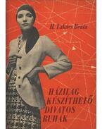 Házilag készíthető divatos ruhák - H. Takács Beáta