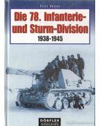 Die 78. Infanterie- und Sturm-Division 1938-1945