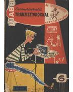 Újabb ezermesterkedés tranzisztorokkal