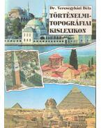 Történelmi-topográfiai kislexikon