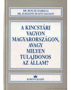A kincstári vagyon Magyarországon, avagy milyen tulajdonos az állam?