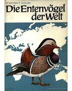 Die Entenvögel der Welt (A világ kacsái)