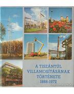 A Tiszántúl villamosításának története 1888-1972