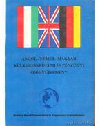 Angol-német-magyar külkereskedelmi és pénzügyi szógyűjtemény