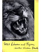 MIt Löwen und Tigern unter einem Dach (Oroszlánokkal és tigrisekkel egy fedél alatt)