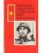 Fegyverbarátunk a vietnami néphadsereg