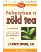 Fókuszban a zöld tea