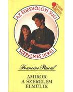 Amikor a szerelem elmúlik - Pascal, Francine