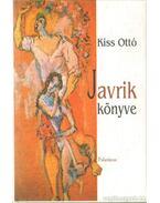 Javrik könyve (dedikált) - Kiss Ottó