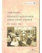 Újságok és Újságírók Ferenc József Korában