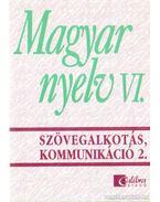 Magyar nyelv VI. - Szövegalkotás, kommunikáció 2.