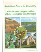 A természet- és környezetvédelem földrajzi vonatkozásai Magyarországon