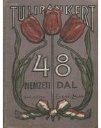 Tulipánt kert 48 nemzeti dal