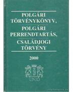 Polgári törvénykönyv, polgári perrendtartás, családjogi törvény