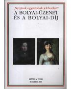 'Nyújtsuk egymásnak jobbunkat' - A Bolyai üzenet és a Bolyai-díj