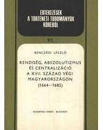 Rendiség, abszolutizmus és centralizáció. A XVII. század végi Magyarországon (1664-1685)