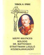 Szent kilenced - Boldog Dr. Batthány-Strattmann László közbenjárásáért