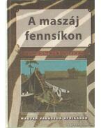 A maszáj fensíkon (hasonmás kiadás)