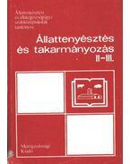 Állattenyésztés és takarmányozás II-III.