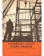 Vasszerkezet-lakatos szakmai ismeretek a szakmunkásképző-iskolák III. osztálya számára