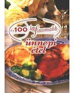 A 100 legfinomabb ünnepi étel