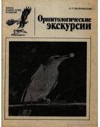 Ornitológiai kirándilások (Орнитологические экскурсии)