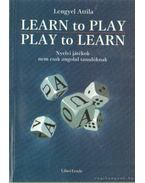 Learn to Play - Play to Learn