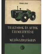 Traktorok és autók üzemeltetése a mezőgazdaságban