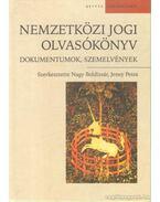 Nemzetközi Jogi Olvasókönyv - Jeney Petra (szerk.), Nagy Boldizsár