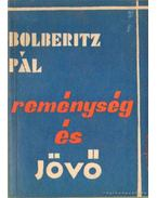 Reménység és jövő - Bolberitz Pál
