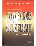 A kannibalizmus kultúrtörténete (dedikált)
