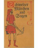 Schweizer Märchen und Sagen