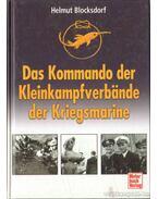 Das Kommando der Kleinkampfverbande der Kriegsmarine
